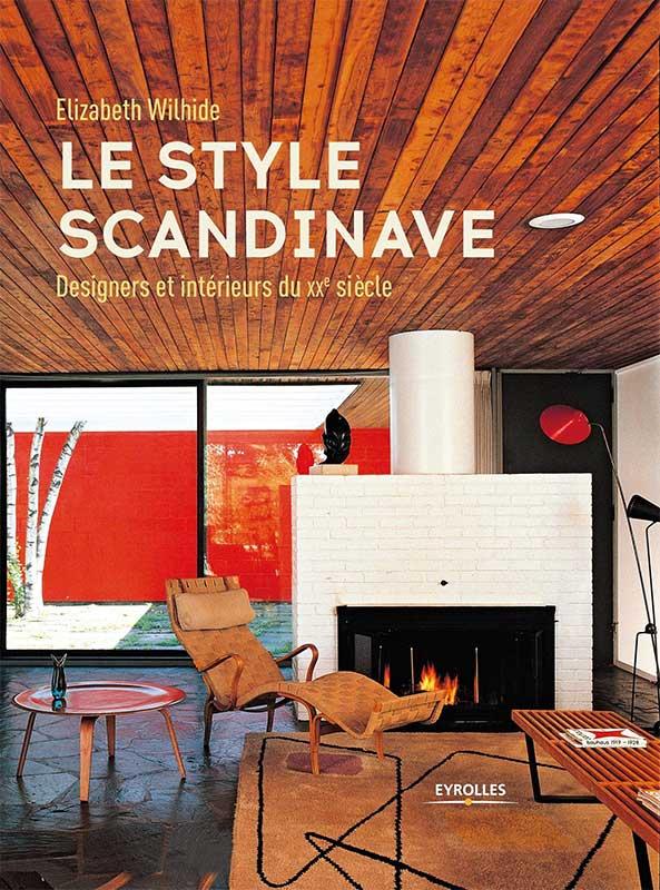 Le Style Scandinave, designers et intérieurs du XXe siècle, de Elizabeth Wilhide