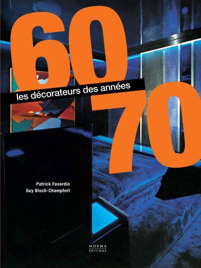 Les décorateurs des années 60-70, le livre de Patrick Favardin